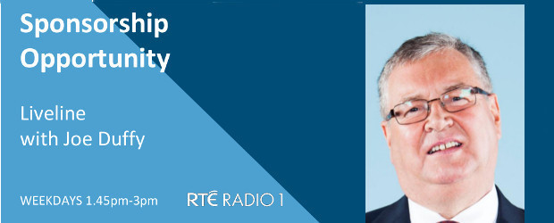 SPONSORSHIP OPPORTUNITY - RTE RADIO 1 - LIVELINE WITH JOE DUFFY