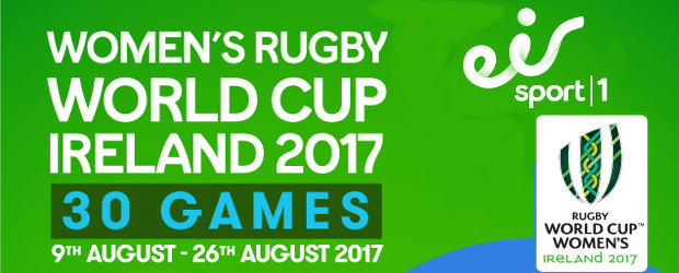 EIRSPORT: WOMEN'S RUGBY WORLD CUP IRELAND 2017 - 9TH-26TH AUGUST